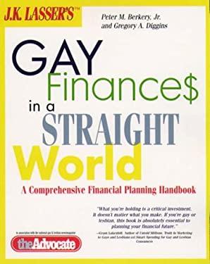 J. K. Lasser's Gay Finances in a Straight World: A Comprehensive Financial Planning Handbook