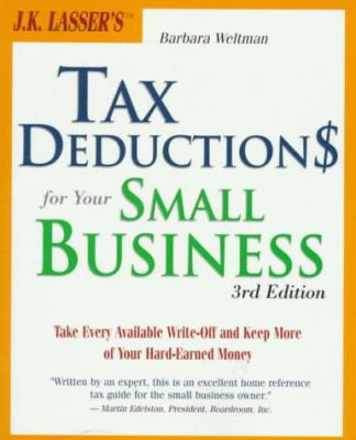 J.K. Lasser's Tax Deductions for Your Small Business