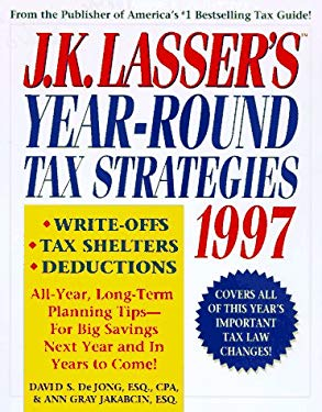 J. K. Lasser's Year-Round Tax Strategies, 1997