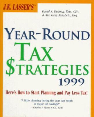 J. K. Lasser's Year-Round Tax Strategies