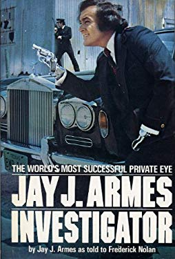 Jay J. Armes, Investigator: The World's Most Successful Private Eye