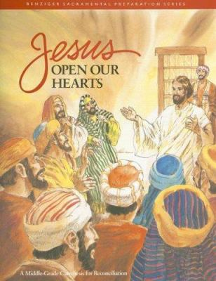 Jesus Open Our Hearts: A Middle-Grade Catechesis for Reconciliation
