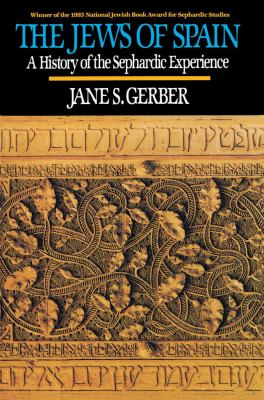 Jews of Spain: A History of the Sephardic Experience 9780029115749