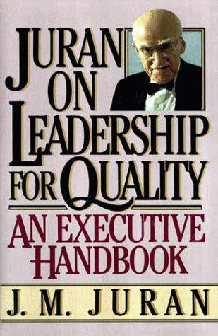 Juran on Leadership for Quality: An Executive Handbook