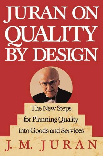 Juran on Quality by Design: The New Steps for Planning Quality Into Goods and Services 9780029166833