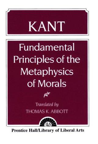 Kant: Fundamental Principles of the Metaphysics of Morals