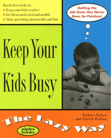 Keep Your Kids Busy the Lazy Way