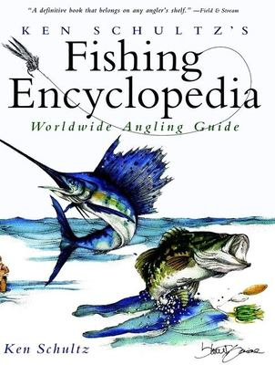 Ken Schultz's Fishing Encyclopedia: Worldwide Angling Guide 9780028620572