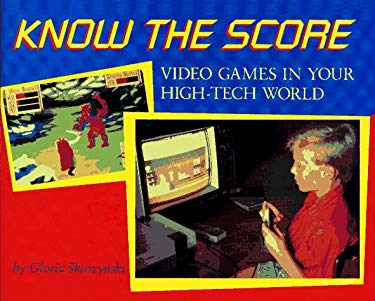 Know the Score: Video Games in Your High-Tech World