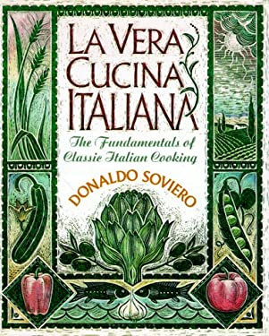 La Vera Cucina Italiana: The Fundamentals of Classical Italian Cooking