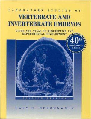 Laboratory Studies of Vertebrate & Invertebrate Embryos: Guide & Atlas of Descriptive & Experimental Development