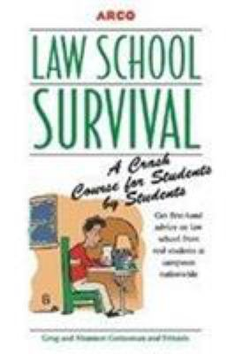 Law School Survival: A Crash Course for Students by Students