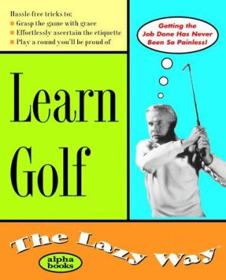 Learn Golf the Lazy Way