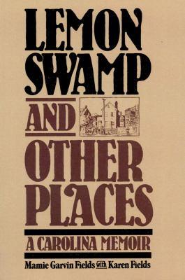 Lemon Swamp and Other Places: A Carolina Memoir 9780029101605