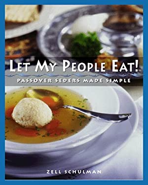 Let My People Eat!: Passover Seders Made Simple