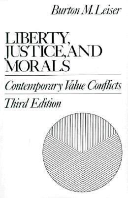 Liberty, Justice, and Morals: Contemporary Value Conflicts 9780023695308