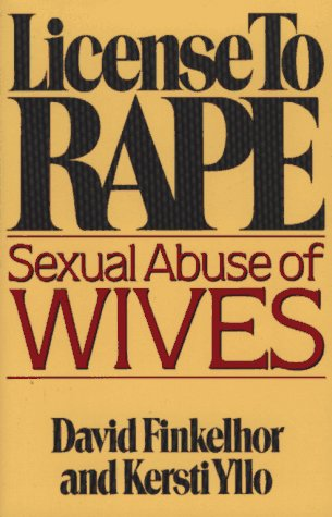 License to Rape: Sexual Abuse of Wives 9780029104019