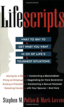 Lifescripts: What to Say to Get What You Want in 101 of Life's Toughtest Situations