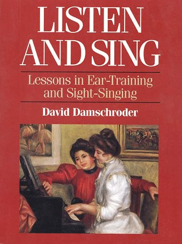 Listen and Sing: Lessons in Ear-Training and Sight-Singing