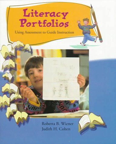 Literacy Portfolios: Using Assessment to Guide Instruction
