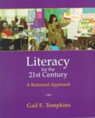 Literacy for the Twenty-First Century: A Balanced Approach