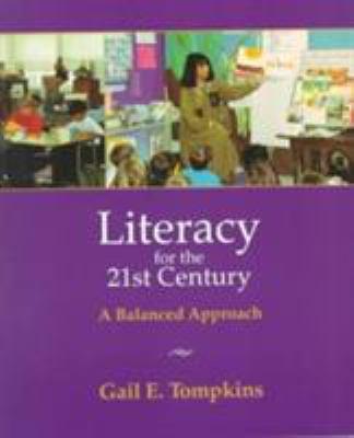 Literacy for the Twenty-First Century: A Balanced Approach