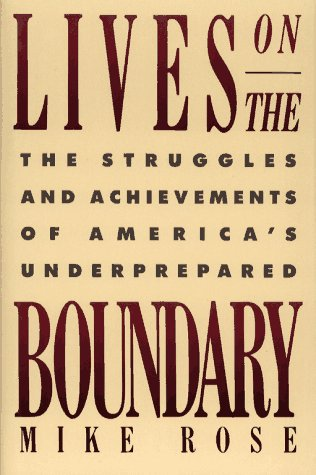 Lives on the Boundary: The Struggles and Achievements of America's Underprepared 9780029268216