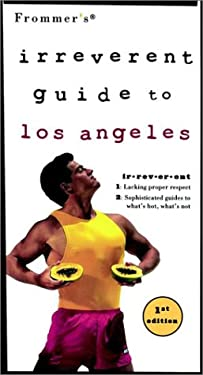 Frommer's Irreverent Guide to Los Angeles