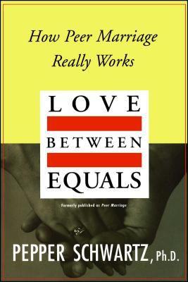 Love Between Equals: How Peer Marriage Really Works