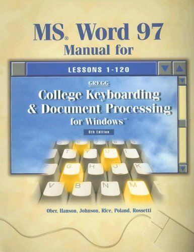 MS Word 97 Manual for Gregg College Keyboarding & Document Processing for Windows