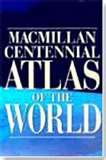 MacMillan Centennial Atlas of the World [With CDROM]