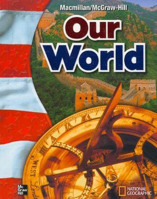 MacMillan/McGraw-Hill Our World, Grade 6