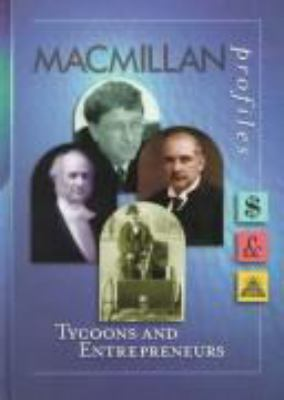 MacMillan Profiles: Tycoons & Entrepreneurs (1 Vol.)