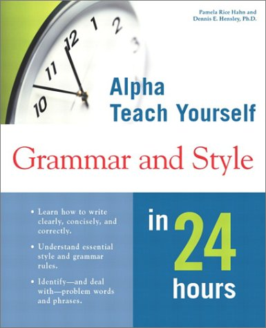 MacMillan Teach Yourself Grammar and Style in 24 Hours