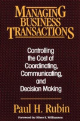 Managing Business Transactions: Controlling the Cost of Coordinating, Communicating, and Decision Making