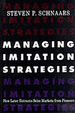 Managing Imitation Strategies: How Later Entrants Seize Markets from Pioneers