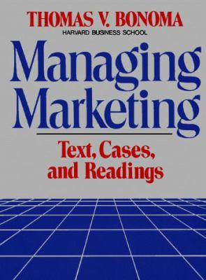 Managing Marketing: Text, Cases, and Readings