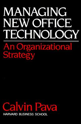 Managing New Office Technology: An Organizational Strategy