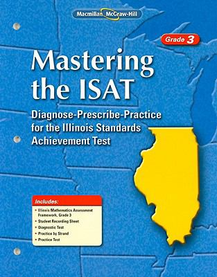 Mastering the ISAT, Grade 3: Diagnose-Prescribe-Practice for the Illinois Standards Achievement Test