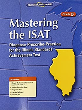 Mastering the ISAT, Grade 5: Diagnose-Prescribe-Practice for the Illinois Standards Achievement Test