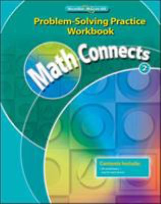 Math Connects, Course 2: Problem-Solving Practice Workbook