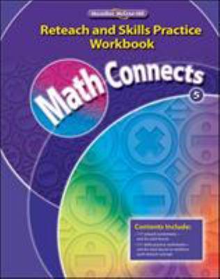 Math Connects, Grade 5: Reteach and Skills Practice Workbook