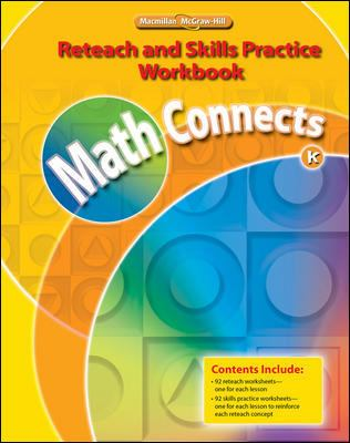 Math Connects, Kindergarten, Reteach and Skills Practice Workbook