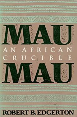Mau Mau: An African Crucible 9780029089200