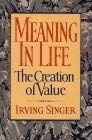 Meaning in Life: The Creation of Value 9780029289051