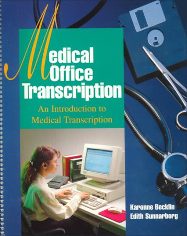 Medical Office Transcription: An Introduction to Medical Transcription