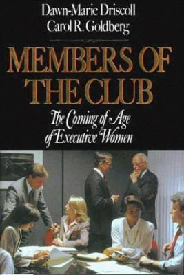 Members of the Club: The Coming of Age of Executive Women