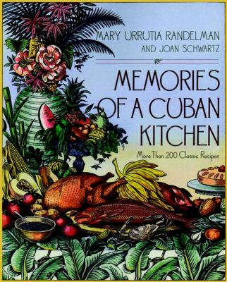 Memories of a Cuban Kitchen: More Than 200 Classic Recipes 9780028609980