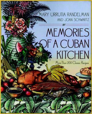 Memories of a Cuban Kitchen: More Than 200 Classic Recipes