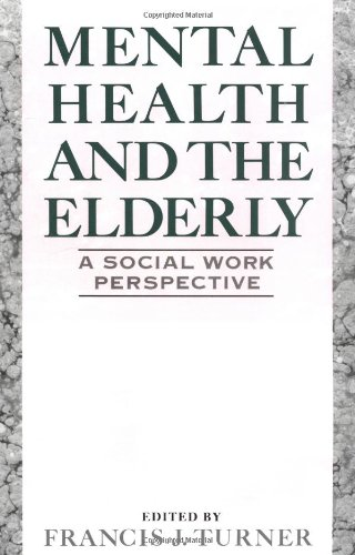 Mental Health and the Elderly: A Social Work Perspective